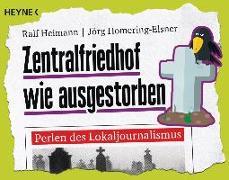 Cover-Bild zu Zentralfriedhof wie ausgestorben von Heimann, Ralf