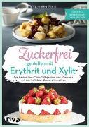 Cover-Bild zu Pichl, Veronika: Zuckerfrei genießen mit Erythrit und Xylit