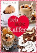 Cover-Bild zu Pichl, Veronika: Ich liebe Kaffee