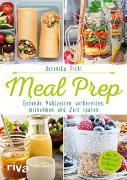 Cover-Bild zu Pichl, Veronika: Meal Prep - Gesunde Mahlzeiten vorbereiten, mitnehmen und Zeit sparen