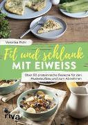 Cover-Bild zu Pichl, Veronika: Fit und schlank mit Eiweiß