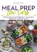 Cover-Bild zu Pichl, Veronika: Meal Prep Low Carb