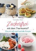 Cover-Bild zu Pichl, Veronika: Zuckerfrei mit dem Thermomix®