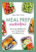 Cover-Bild zu Pichl, Veronika: Meal Prep zuckerfrei