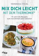 Cover-Bild zu Pichl, Veronika: Mix dich leicht mit dem Thermomix®