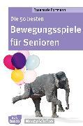 Cover-Bild zu Die 50 besten Bewegungsspiele für Senioren - eBook (eBook) von Portmann, Rosemarie