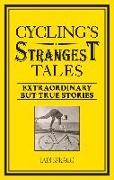 Cover-Bild zu Cycling's Strangest Tales (eBook) von Spragg, Iain