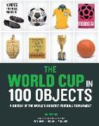 Cover-Bild zu The World Cup in 100 Objects von Spragg, Iain
