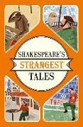 Cover-Bild zu Shakespeare's Strangest Tales von Spragg, Iain