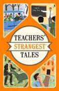 Cover-Bild zu Teachers' Strangest Tales von Spragg, Iain
