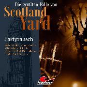 Cover-Bild zu Duschek, Markus: Die größten Fälle von Scotland Yard, Folge 36: Partyrausch (Audio Download)