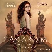 Cover-Bild zu Dippel, Julia: Cassardim 1: Jenseits der goldenen Brücke (Audio Download)