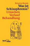 Cover-Bild zu Bondy, Brigitta: Was ist Schizophrenie?