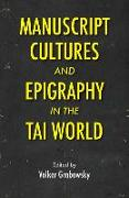 Cover-Bild zu Grabowsky, Volker (Hrsg.): Manuscript Cultures and Epigraphy of the Tai World