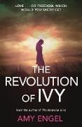Cover-Bild zu Engel, Amy: The Revolution of Ivy (eBook)