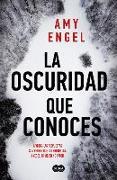 Cover-Bild zu Engel, Amy: La Oscuridad Que Conoces / The Familiar Dark