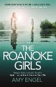 Cover-Bild zu Engel, Amy: The Roanoke Girls: the addictive Richard & Judy thriller 2017, and the #1 ebook bestseller
