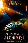 Cover-Bild zu Hamilton, Peter F.: Der Neutronium-Alchimist