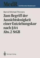 Cover-Bild zu Zum Begriff der Aussichtslosigkeit einer Entziehungskur nach § 64 Abs. 2 StGB von Penners, Bernd-Michael