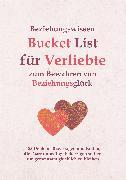 Cover-Bild zu Hillmann, Ralf: Beziehungswissen Bucket List für Verliebte zum Bewahren von Beziehungsglück (eBook)