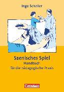 Cover-Bild zu Praxisbuch, Szenisches Spiel (9. Auflage), Handbuch für die pädagogische Praxis, Buch von Scheller, Ingo