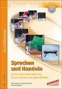 Cover-Bild zu Sprechen und Handeln in der Sprachtherapie mit Erwachsenen und Jugendlichen von Gutzwiler, Sina