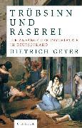 Cover-Bild zu Trübsinn und Raserei (eBook) von Geyer, Dietrich
