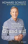 Cover-Bild zu Von Grund auf von Schultz, Howard