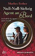 Cover-Bild zu Null-Null-Siebzig: Agent an Bord von Ferber, Marlies