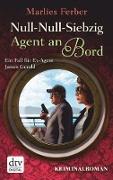 Cover-Bild zu Null-Null-Siebzig: Agent an Bord (eBook) von Ferber, Marlies