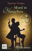 Cover-Bild zu Null-Null-Siebzig, Mord in Hangzhou (eBook) von Ferber, Marlies