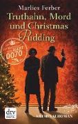Cover-Bild zu Null-Null-Siebzig, Truthahn, Mord und Christmas Pudding (eBook) von Ferber, Marlies