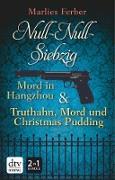 Cover-Bild zu Null-Null-Siebzig: Mord in Hangzhou - Truthahn, Mord und Christmas Pudding (eBook) von Ferber, Marlies