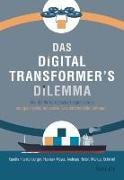 Cover-Bild zu Das Digital Transformer's Dilemma von Frankenberger, Karolin