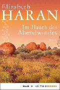 Cover-Bild zu Haran, Elizabeth: Im Hauch des Abendwindes (eBook)