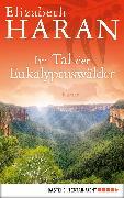 Cover-Bild zu Haran, Elizabeth: Im Tal der Eukalyptuswälder (eBook)