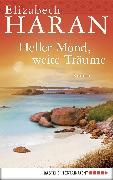 Cover-Bild zu Haran, Elizabeth: Heller Mond, weite Träume (eBook)