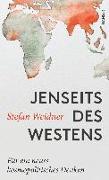 Cover-Bild zu Weidner, Stefan: Jenseits des Westens