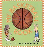 Cover-Bild zu Gibbons, Gail: My Basketball Book