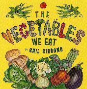 Cover-Bild zu Gibbons, Gail: The Vegetables We Eat