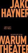 Cover-Bild zu Hayner, Jakob: Warum Theater