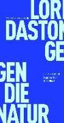 Cover-Bild zu Daston, Lorraine: Gegen die Natur