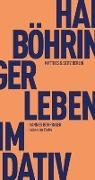 Cover-Bild zu Böhringer, Hannes: Leben im Dativ