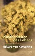 Cover-Bild zu Keyserling, Eduard Von: Kostbarkeiten des Lebens - Gesammelte Feuilletons und Prosa (eBook)