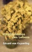 Cover-Bild zu Keyserling, Eduard von: Kostbarkeiten des Lebens - Gesammelte Feuilletons und Prosa
