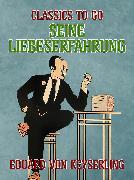 Cover-Bild zu von Keyserling, Eduard: Seine Liebeserfahrung (eBook)
