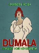 Cover-Bild zu von Keyserling, Eduard: Dumala (eBook)