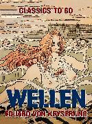 Cover-Bild zu von Keyserling, Eduard: Wellen (eBook)
