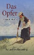 Cover-Bild zu Keyserling, Eduard von: Das Opfer. Unbekannte Erzählungen (eBook)