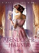 Cover-Bild zu Keyserling, Eduard von: Abendliche Häuser (eBook)